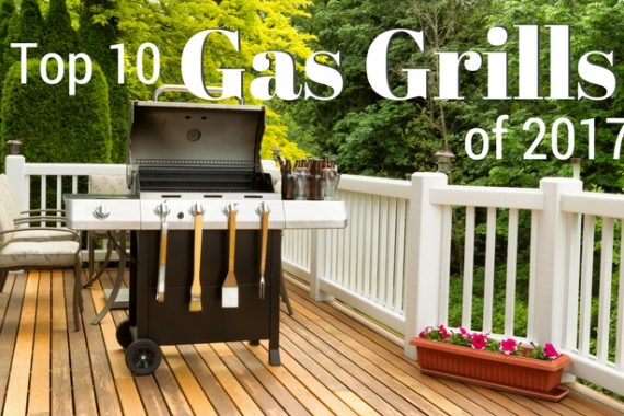 Top 10 Gas Grills of 2017