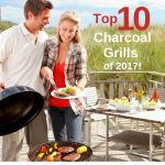 Top 10 Charcoal Grills of 2017