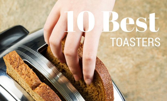 We Review the Best Toasters of 2018