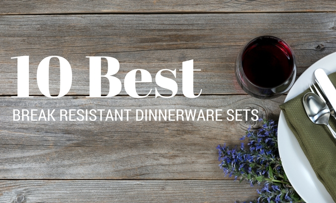 Best Break-Resistant Dinnerware Sets Reviewed